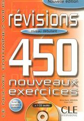 450 nouveaux exercices Revisions Debutant Livre+corriges+CD audio(підручник+аудіодиск) - фото обкладинки книги