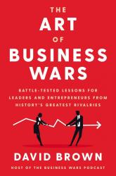 Мистецтво бізнес-війни: уроки, перевірені боями для лідерів та підприємців із найбільших суперництв історії. М'яка обкладинка - фото обкладинки книги