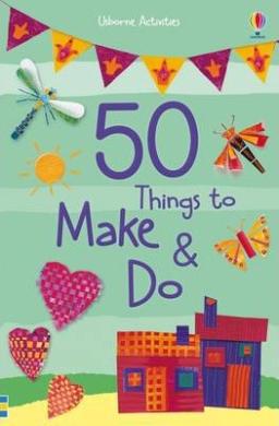 50 Things to Make and Do - фото книги