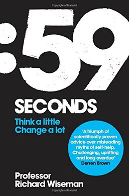 59 Seconds: How psychology can improve your life in less than a minute - фото книги