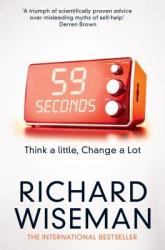 59 Seconds: Think a little, change a lot - фото обкладинки книги