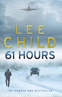61 Hours : (Jack Reacher 14) - фото книги
