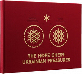 The Hope Chest. Ukrainian Treasures - фото книги