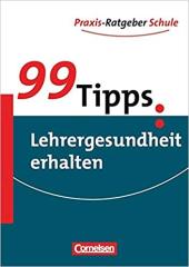 99 Tipps: Lehrergesundheit erhalten - фото обкладинки книги