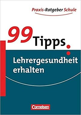 99 Tipps: Lehrergesundheit erhalten - фото книги