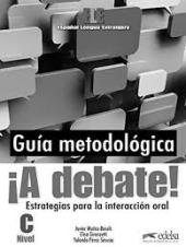 A debate! Curso de espanol general (nivel C): Guia metodologica - фото обкладинки книги