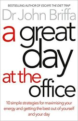 A Great Day at the Office: Simple Strategies to Maximize Your Energy and Get More Done More Easily - фото обкладинки книги