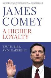 A Higher Loyalty: Truth, Lies, and Leadership - фото обкладинки книги