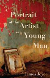 A Portrait of the Artist as a Young Man  (Alma Books; Reprint edition) - фото обкладинки книги