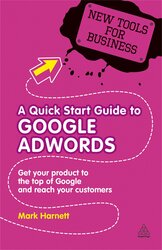 A Quick Start Guide to Google AdWords : Get Your Product to the Top of Google and Reach Your Customers - фото обкладинки книги