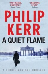A Quiet Flame: Bernie Gunther 5 - фото обкладинки книги