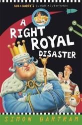 A Right Royal Disaster: Bob and Barry's Lunar Adventures - фото обкладинки книги