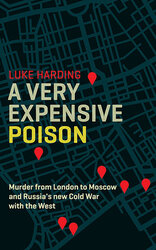 A Very Expensive Poison : The Definitive Story of the Murder of Litvinenko and Russia's War with the West - фото обкладинки книги