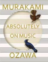 Absolutely on Music : Conversations with Seiji Ozawa - фото обкладинки книги