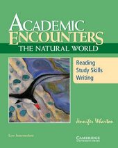 Academic Encounters. The Natural World Student's Book: Reading, Study Skills, and Writing - фото обкладинки книги