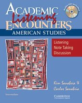 Academic Listening Encounters. American Studies Student's Book with Audio CD: Listening, Note Taking, and Discussion - фото обкладинки книги