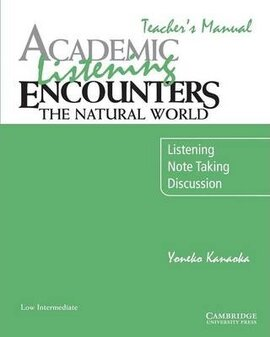 Academic Listening Encounters. The Natural World Teacher's Manual: Listening, Note Taking, and Discussion - фото книги