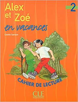 Alex et Zoe en vacances 2. Cahier de lecture (читанка) - фото книги