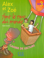 Alex et Zoe Font Le Tour Du Monde Niveau 3. Cahier de lecture (читанка) - фото обкладинки книги