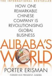 Alibaba's World. How One Remarkable Chinese Company Is Changing the Face of Global Business - фото обкладинки книги