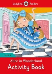 Alice in Wonderland Activity Book - Ladybird Readers Level 4 - фото обкладинки книги