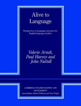 Alive to Language: Perspectives on Language Awareness for English Language Teachers - фото книги