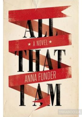 All That I Am - фото книги