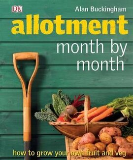 Allotment Month by Month : How to Grow Your Own Fruit and Veg - фото книги