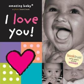 Amazing Baby: I Love You! - фото книги
