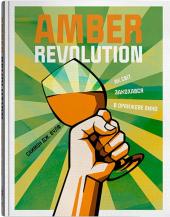 Amber Revolution. Як світ закохався в оранжеве вино - фото обкладинки книги