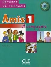 Amis et compagnie 1 Livre (підручник) - фото обкладинки книги