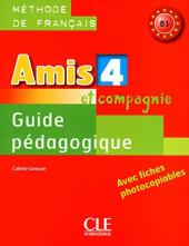 Amis et compagnie 4. Guide pedagogique - фото обкладинки книги