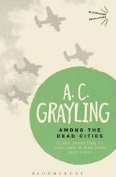 Among the Dead Cities : Is the Targeting of Civilians in War Ever Justified? - фото обкладинки книги