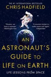 An Astronaut's Guide to Life on Earth - фото обкладинки книги