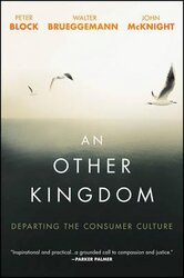 An Other Kingdom : Departing the Consumer Culture - фото обкладинки книги