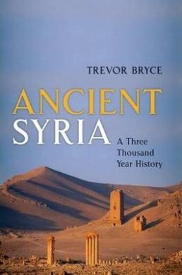 Ancient Syria: A Three Thousand Year History - фото книги