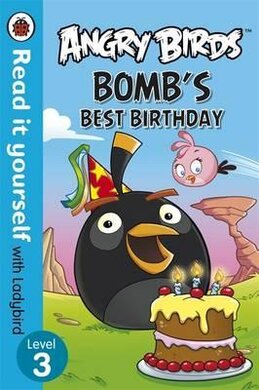 Angry Birds: Bomb's Best Birthday - Read it yourself with Ladybird : Level 3 - фото книги