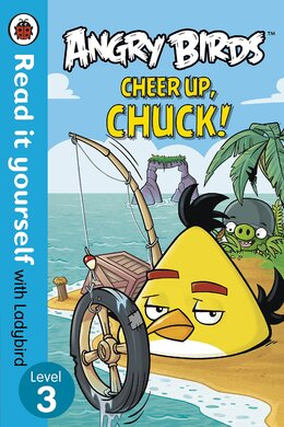 Angry Birds: Cheer Up, Chuck - Read it yourself with Ladybird : Level 3 - фото книги