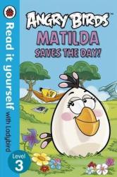 Angry Birds: Matilda Saves the Day! - Read it yourself with Ladybird : Level 3 - фото обкладинки книги