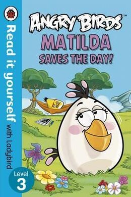 Angry Birds: Matilda Saves the Day! - Read it yourself with Ladybird : Level 3 - фото книги