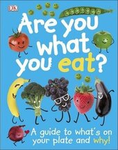 Are You What You Eat? A Guide to What's on your Plate and Why! - фото обкладинки книги