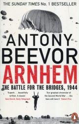 Arnhem : The Battle for the Bridges, 1944: The Sunday Times No 1 Bestseller - фото обкладинки книги