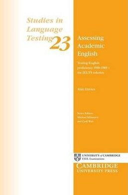 Assessing Academic English : Testing English Proficiency 1950-1989 - The IELTS Solution - фото книги