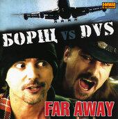 """Аудіодиск """"Far Away"""" Борщ vs DVS - фото обкладинки книги"""