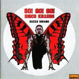 """Аудіодиск """"GO! GO! GO! DISCO KILLERS"""" DAZZLE DREAMS - фото книги"""