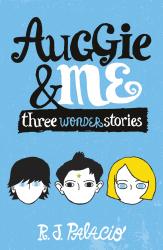 Auggie & Me: Three Wonder Stories - фото обкладинки книги