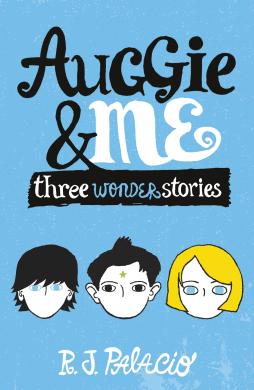 Auggie & Me: Three Wonder Stories - фото книги