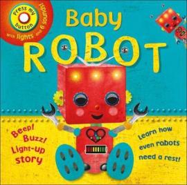 Baby Robot : A Beep-buzz, Light-up Story! - фото книги