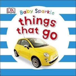 Baby Sparkle. Things That Go - фото книги