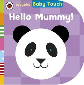Baby Touch: Hello, Mummy! 0-2 years - фото книги